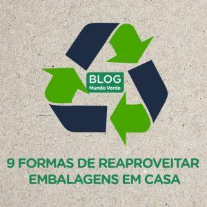 9 FORMAS DE REAPROVEITAR EMBALAGENS EM CASA