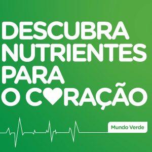 Nutrientes para o coração: como você tem cuidado do seu?